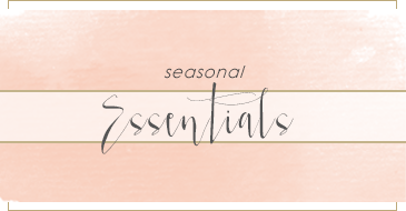 Seasonal essentials